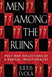 Book cover from Men Among the Ruins: Post-War Reflections of a Radical Traditionalistby Julius Evola