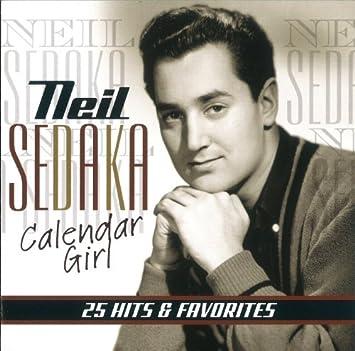 Neil Sedaka Calendar Girl.Calendar Girl 25 Hits Favorites By Neil Sedaka