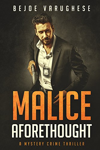 Malice Aforethought A Mystery Crime Thriller Series 1 Detective Ravi Singh