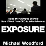 Exposure: Inside the Olympus Scandal: How I Went from CEO to Whistleblower | Michael Woodford