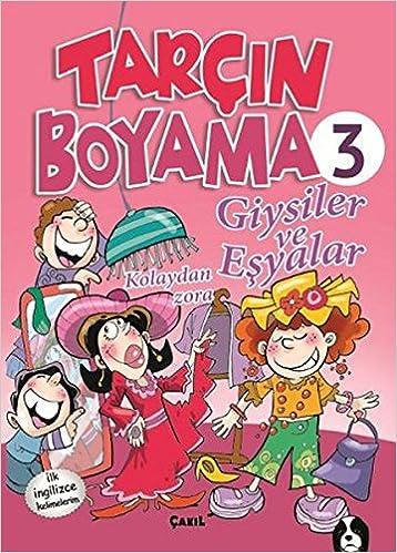 Tarcin Boyama 3 Giysiler Ve Esyalar Erdogan Ogultekin Fevziye