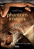 Phantom Images [DVD]
