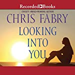 Looking into You   Chris Fabry