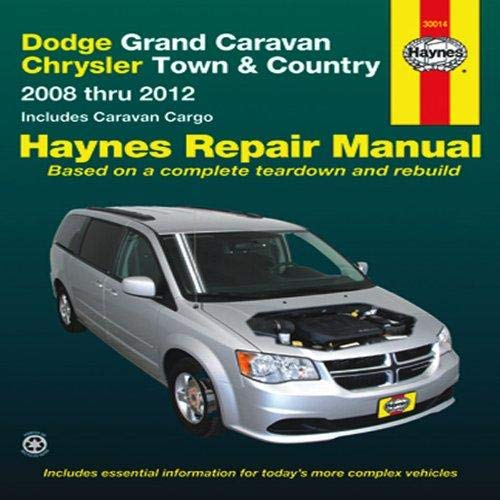 Dodge Grand Caravan/Chrysler Town and Country 2008 Thru 2012 (2010 Chrysler Town And Country Owners Manual)