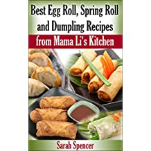 Best Egg Roll, Spring Roll, and Dumpling Recipes from Mama Li's Kitchen
