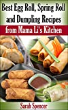 Best Egg Roll, Spring Roll, and Dumpling Recipes from Mama Li s Kitchen