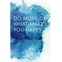 """2018 Daily Planner: Do More of What Makes You Happy; 6""""x9"""" 12 Month Planner"""