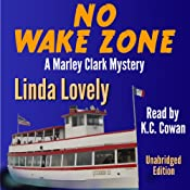 No Wake Zone: Marley Clark Mysteries, Book 2 | Linda Lovely