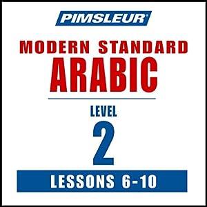 Arabic (Modern Standard) Level 2 Lessons 6-10 Audiobook