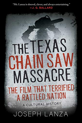 Image of The Texas Chain Saw Massacre: The Film That Terrified a Rattled Nation