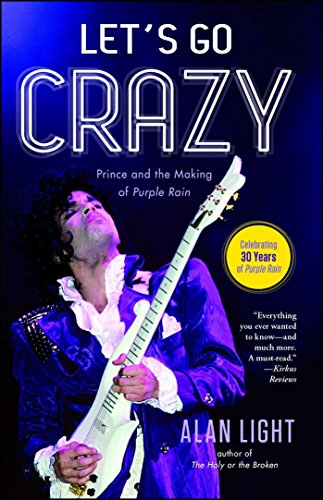 Let's Go Crazy: Prince and the Making of Purple Rain (Bruce Springsteen Songbook)