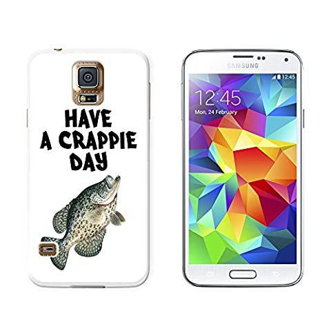 Have A Crappie Day - Fish Fishing Crappy - Snap On Hard Protective Case for Samsung Galaxy S5 - (Otterbox Samsung Galaxy S5 Skin)