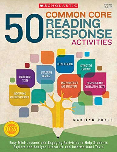 50 Common Core Reading Response Activities: Easy Mini-Lessons and Engaging Activities to Help Students Explore and Analyze Literature and Informational Texts (Engaging Activities)