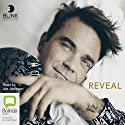 Reveal: Robbie Williams Audiobook by Chris Heath Narrated by Joe Jameson