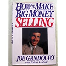 How to Make Big Money Selling by Joe Gandolfo (1984-08-03)