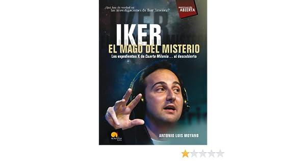 Iker, el mago del misterio eBook: Antonio Luis Moyano: Amazon.es ...