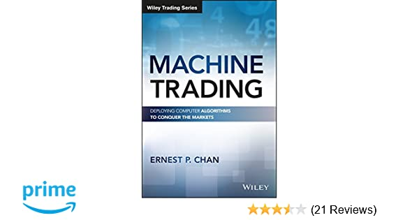 Amazon com: Machine Trading: Deploying Computer Algorithms
