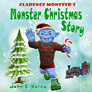 Clarence Monster's Monster Christmas Story: (Picture Book, Rhyming Bedtime Story)