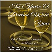 To Share A Dream With You | Lorri Moulton