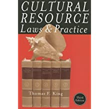 Cultural Resource Laws and Practice (Heritage Resource Management Series) by King, Thomas F. (2008) Paperback