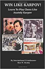Learn To Play Chess Like Anatoly Karpov: Amazon.es: Henley ...