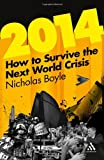 2014: How to Survive the Next World Crisis, Boyle, Nicholas, 1441169369