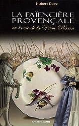 La faïencière provençale : Ou la vie de la Veuve Perrin