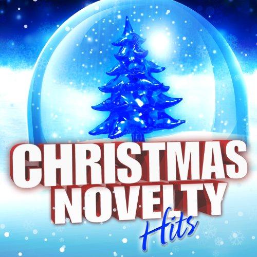 Christmas Novelty Hits (Christmas Novelty Songs)