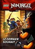 Lego Ninjago Masters of Spinjitzu : Le dernier souhait