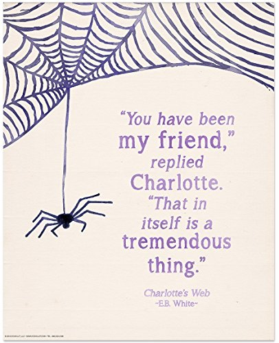You Have Been My Friend Inspirational Children's Literature E.B. White. Literary Quote Print. Fine Art Paper, Laminated, or Framed. Multiple Sizes Available for Home, Office, or School. (Best Friends Framed Print)