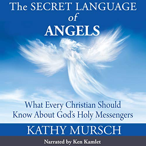 The Secret Language of Angels: What Every Christian Should Know About God's Holy Messengers by Hierophant Corp