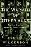 Image de The Warmth of Other Suns: The Epic Story of America's Great Migration