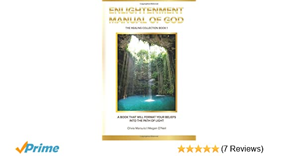 Enlightenment Manual of God: The Healing Collection (Book) (Volume 1): Olivia Marsulo, Megan ONeil: 9780998786018: Amazon.com: Books