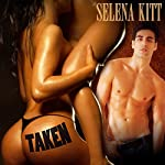 Taken: An Erotic FFM Menage Coming of Age Romance | Selena Kitt