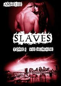 Slaves, tome 1 : Vie humaine par Amélie C. Astier