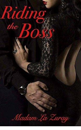Riding the Boss: A Contemporary Erotic Office Romance by [Zuray, Madam La]
