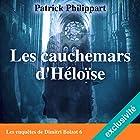 Les cauchemars d'Héloïse: Les enquêtes de Dimitri Boizot 6 | Livre audio Auteur(s) : Patrick Philippart Narrateur(s) : François Raison