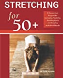 Stretching For 50+, Karl G. Knopf and Steve Stiefel, 1569754454