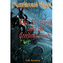 Monstrous Lust: What Lies Buried Under the Breeding Grounds