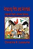 Amazing Pets and Animals, Christina R. Jussaume, 0615180280