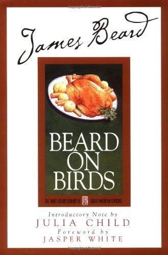 James Beard's Beard On Birds (James Beard Library of Great American Cooking) by Karl Stuecklen, Julia Child, James Beard