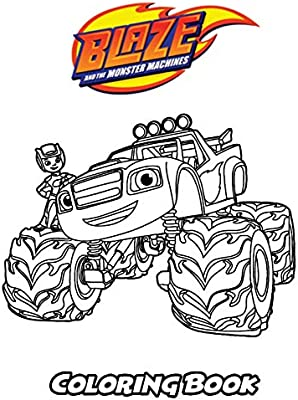 Blaze And The Monster Machines Coloring Book Coloring Book For Kids And Adults Activity Book With Fun Easy And Relaxing Coloring Pages By Ivazewa Alexa Amazon Ae