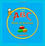 The ABC Book of Rhymes, Mark Eichler, 149375761X