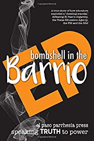 """Bombshell in the Barrio: How educators exploded a  """"cheating scandal"""" and defeated the FBI, DOJ, the Texas Edu"""