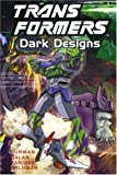 img - for Transformers: Dark Designs (Transformers (Graphic Novels)) book / textbook / text book