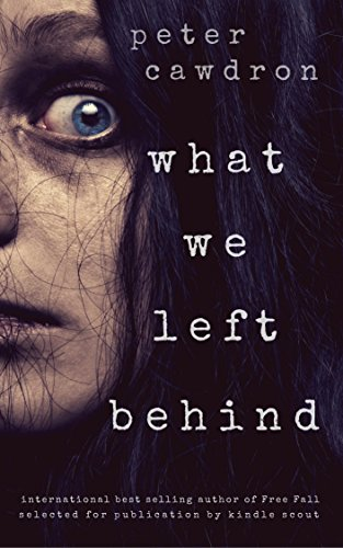 What We Left Behind (Z is for Zombie Book 1)
