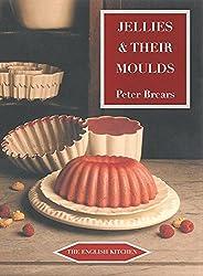 Jellies & Their Moulds (English Kitchen)