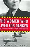 The Women Who Lived for Danger, Marcus Binney, 0060540877