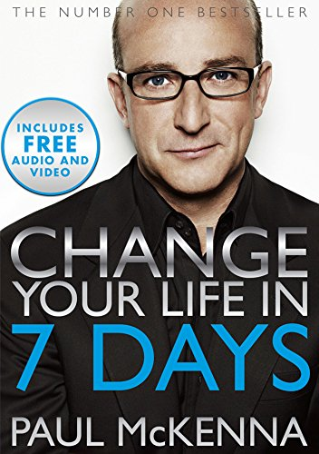 Change your life in seven days kindle edition by paul mckenna change your life in seven days by mckenna paul fandeluxe Choice Image