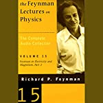 The Feynman Lectures on Physics: Volume 15, Feynman on Electricity and Magnetism, Part 2  | Richard P. Feynman